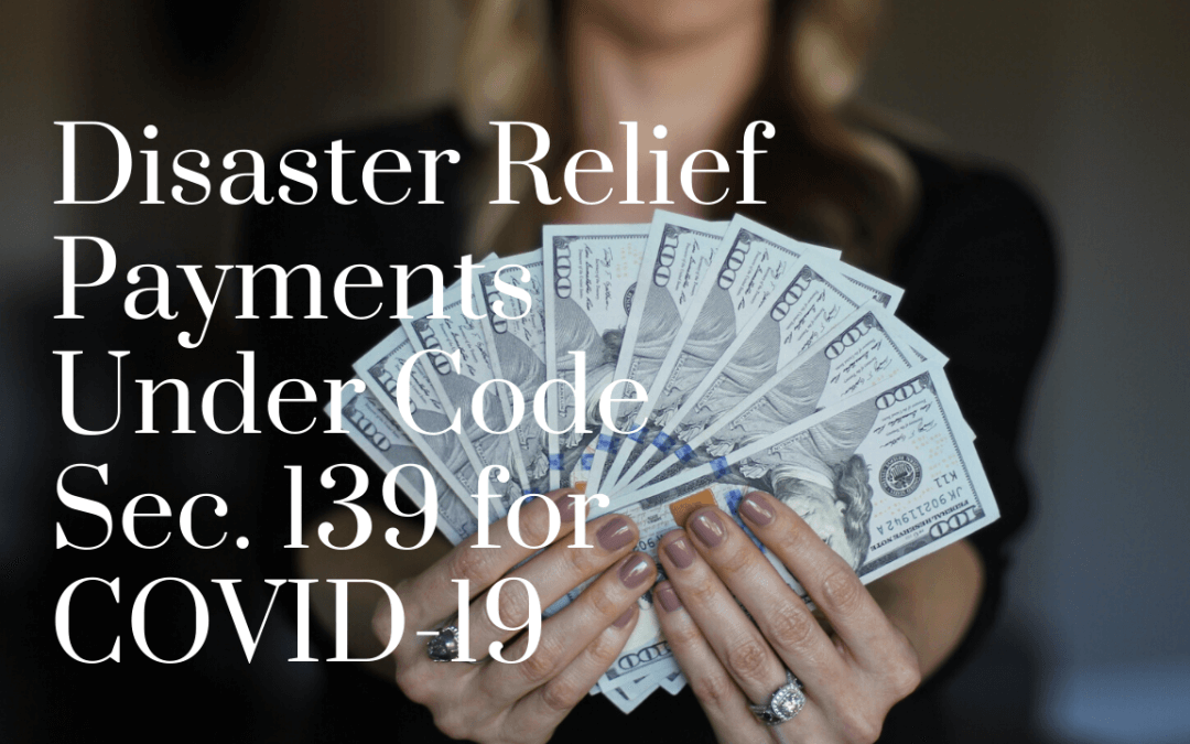 Disaster Relief Payments Under Code Sec. 139 for COVID-19
